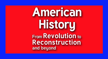 American History from Revolution to Reconstruction