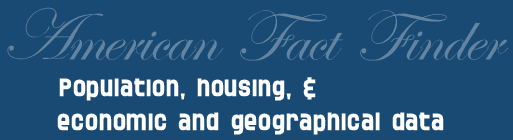 American FactFinder is your source for population, housing, economic and geographic data.
