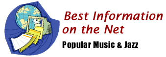 Best Info on the Net provides information related to popular music and jazz.