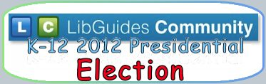 library guides 2012 united states presidential election