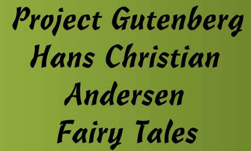 Project Gutenberg provides copies of Hans Christian Andersen's fairy tales for free.