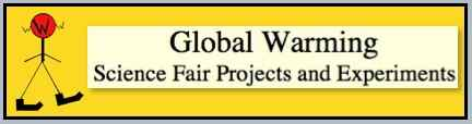 Global Warming Science Fair Projects and Experiments
