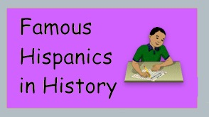 Read about famous hispanics in history.