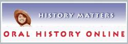 History Matters presents the top exemplary oral history sites on the Web.