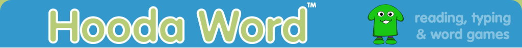 HoodaWord is the site for reading, typing and word games.