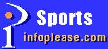 Infoplease provides information related to sports.