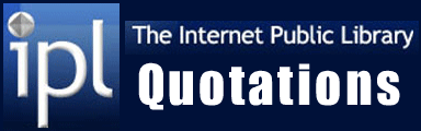 The Internet Public Library provides information related to quotations