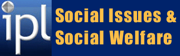 The Internet Public Library Social Issues and Social Welfare provides information for researchers.