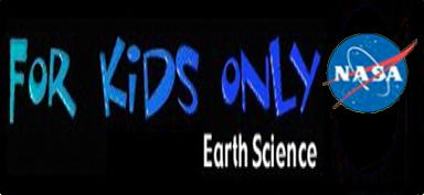 NASA for Kids Only has links to earth science, including people, land, water, air and natural hazards.