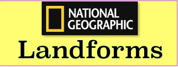 National Geographic provides information and photographs of landforms, from mountains to plains and valleys, and more.