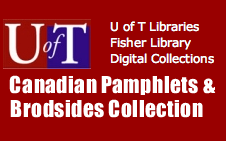 This University of Toronto site provides access to the pre-1930 Canadian pamphlet and broadside holdings of the Thomas Fisher Rare Book Library by supplying both page images in full colour, and full searchability of the contents of each item.