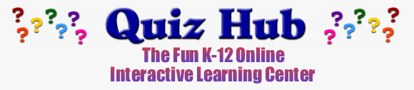 Quiz Hub provides information related to Educational Quiz Games,Educational Games,Chess,Checkers