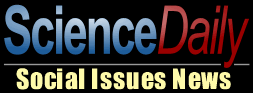 Science Daily Social Issues News provides information for researchers.