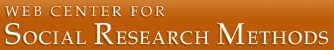 Web Center for Social Research Methods provides information related to Social Sciences