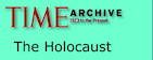 Time Magazine presents its archives of the Holocaust.