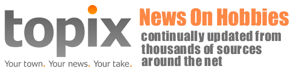 Topix provides information related to News on Hobbies,Hobbies News