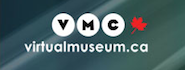 Visit The Virtual Museum of Canada in French or English.  Watch videos or listen to podcasts.