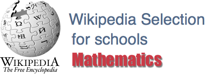 Wikipedia Selection for Schools provides definitions and links related to mathematics.