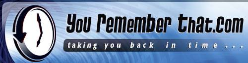 YouRememberThat.com is an online community focused on sharing and reminiscing about pop-culture video, audio, and images that stir our memories of the past - old television, theme songs, commercials, print advertisements, and more from the 30s, 40s, 50s, 60s, 70s, 80s, 90s and beyond... 